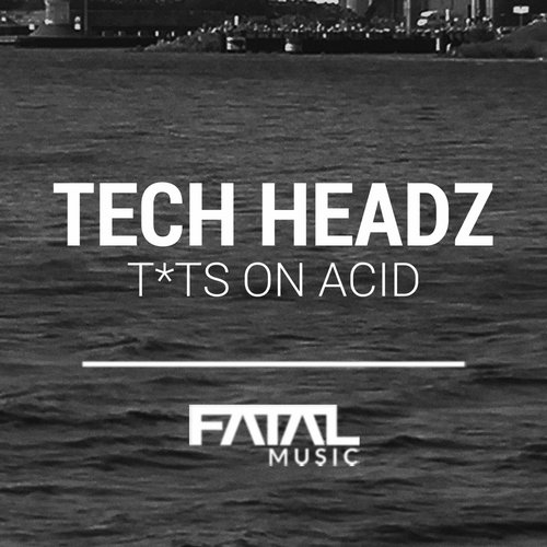 Tech Headz - Tits On Acid [FM135]