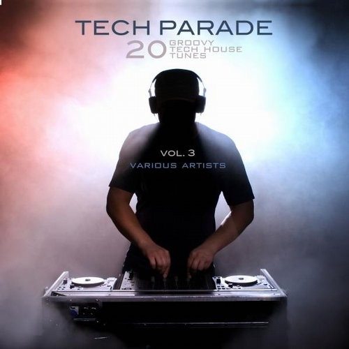 VA - Tech Parade, Vol. 3 (20 Groovy Tech House Tunes) [GROOVE073]