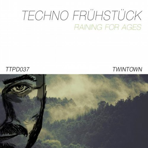 Techno Fruhstuck - Raining For Ages [TTPD037]