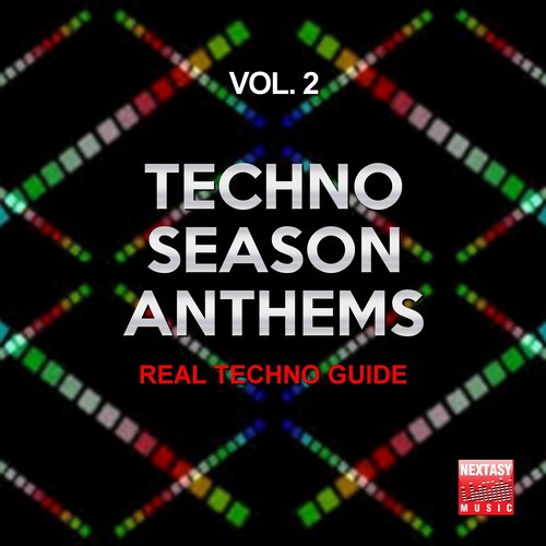 VA - Techno Season Anthems, Vol. 2 (Real Techno Guide) [NXT16016]