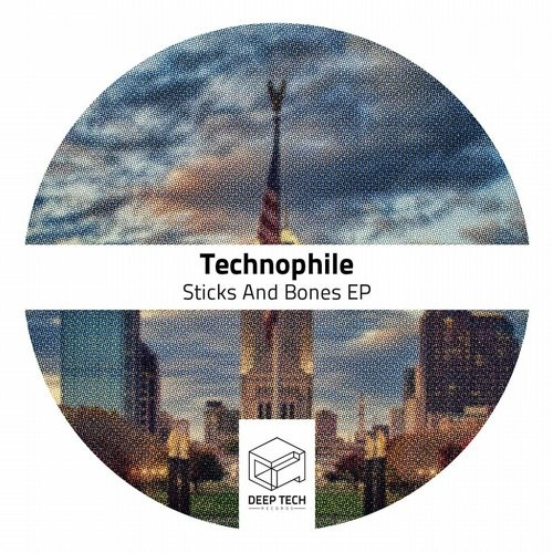 Technophile – Sticks And Bones EP [DTR120]