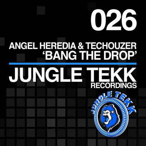 Techouzer, Angel Heredia - Bang The Drop [JTR026]