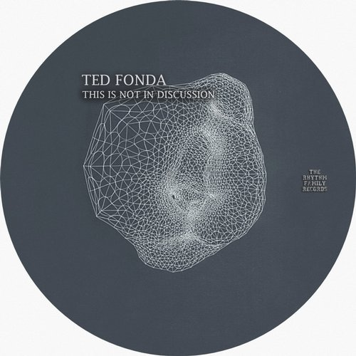 Ted Fonda - This Is Not In Discussion EP [TRFR007]