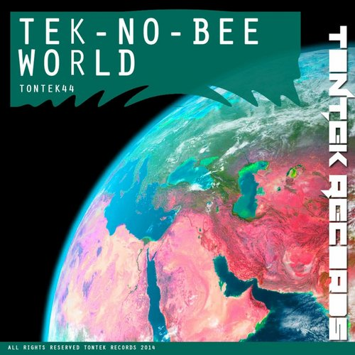 Tek-No-Bee - World [TONTEK44]