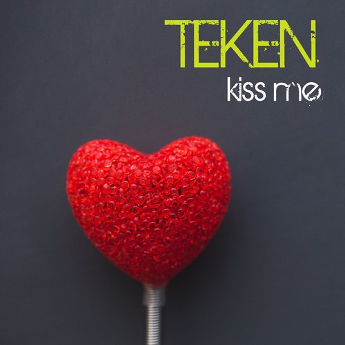 Teken - Kiss Me - Single [GIS 331]