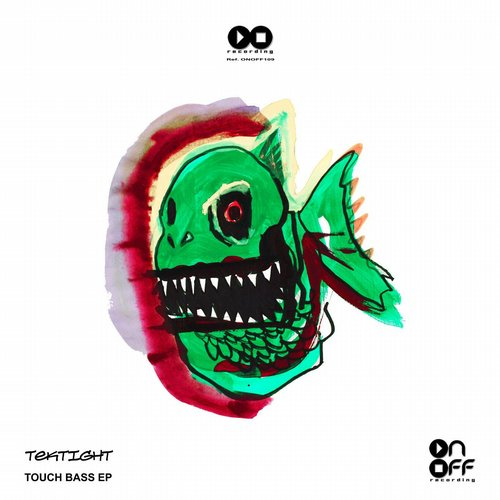 Tektight – Touch Bass EP [ONOFF109]