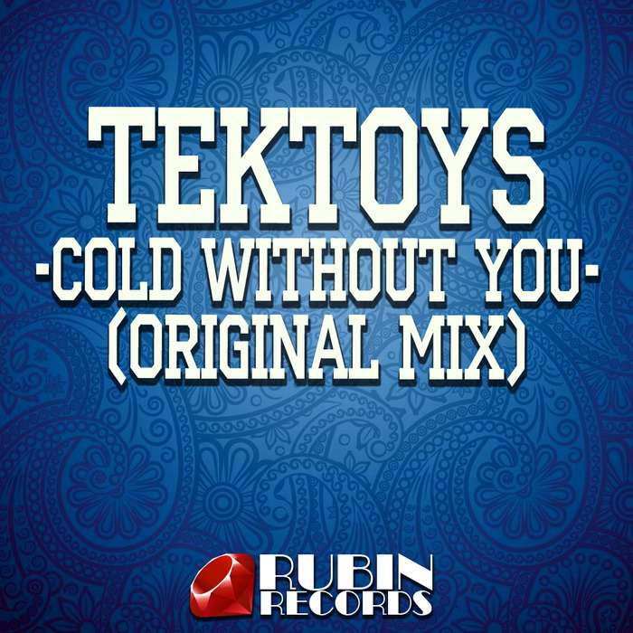 Tektoys - Cold Without You [RUB 030]