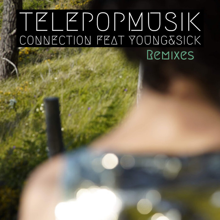 Telepopmusik – Connection feat. Young & Sick (Remixes) [BMF19007]