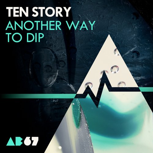 Ten Story – Another Way To Dip [AB67]