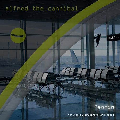 Tenmin - Alfred The Cannibal [AIR 052]
