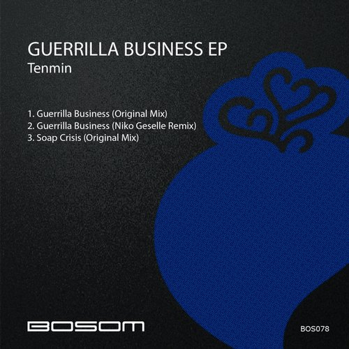 Tenmin - Guerrilla Business EP [BOS 078]