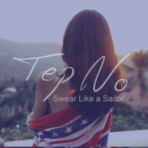 Tep No – Swear Like a Sailor [UL6942]
