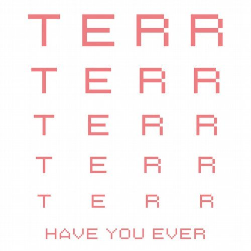 Terr – Have You Ever [PERMVAC1691]