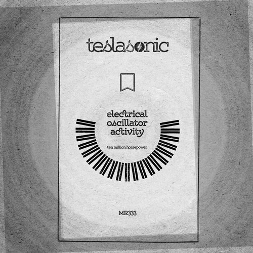 TeslaSonic – Electrical Oscillator Activity [MR333]