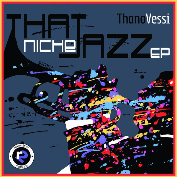 Thano Vessi - That Niche Jazz EP [R2F0003]