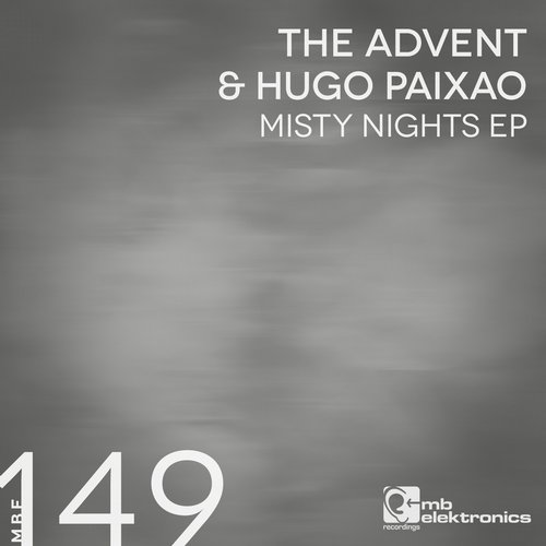 The Advent, Hugo Paixao – Misty Nights EP [MBE149D]