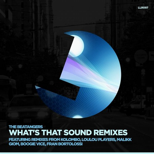 The Beatangers – What's That Sound (Remixes) [LLR097]