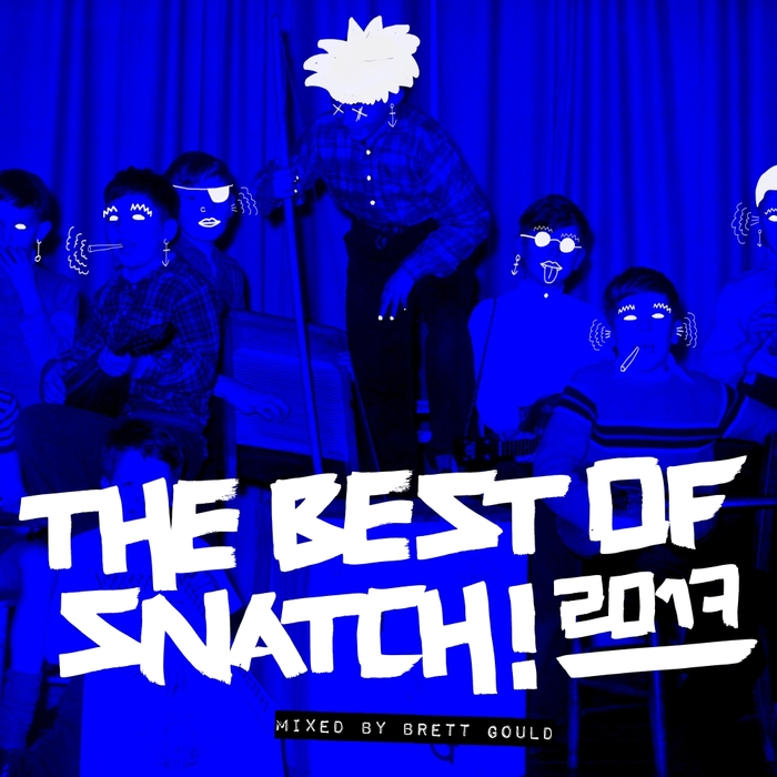 VA - The Best Of Snatch! 2017 Mixed By Brett Gould [SNACAT007]