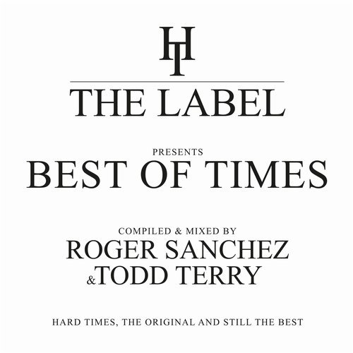The Best Of Times - Compiled & Mixed By Roger Sanchez & Todd Terry [HTCOMPD001]