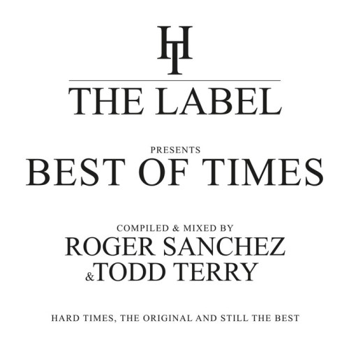 VA - The Best Of Times - Compiled & Mixed By Roger Sanchez & Todd Terry 2017 [HTCOMPD001]