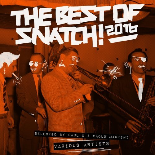 The Best of Snatch! 2016 – Selected by Paul C & Paolo Martini [SNATCHCAT006]