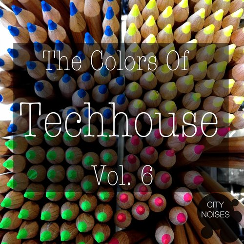 VA - The Colors of Techhouse, Vol. 6 [CITYNOISES077]