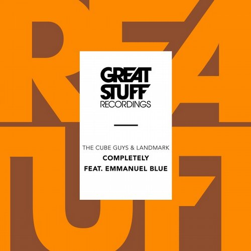 The Cube Guys, Landmark, Emmanuel Blue – Completely [GSR271]