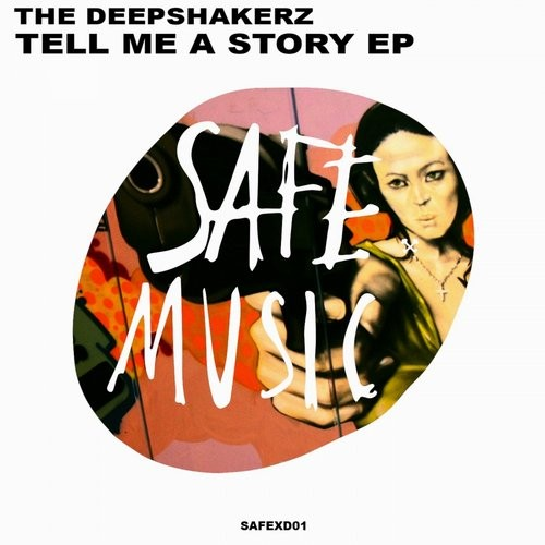 The Deepshakerz – Tell Me a Story EP [SAFEXD01]