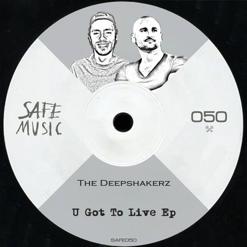 The Deepshakerz – U Got to Live EP [SAFE050B]