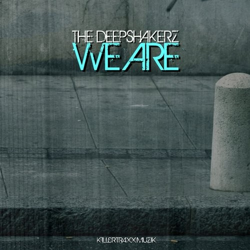 The Deepshakerz – We Are [KM046]