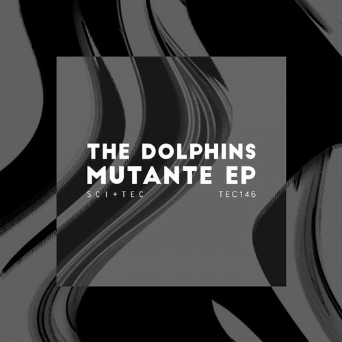 The Dolphins – Mutante [TEC146]