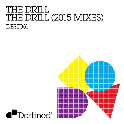 The Drill – The Drill (2015 Mixes) [DEST061]