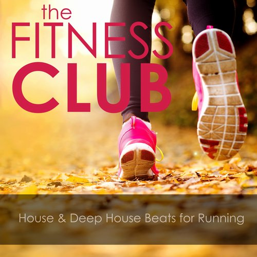 VA - The Fitness Club House & Deep House Beats for Running [SMD150202]