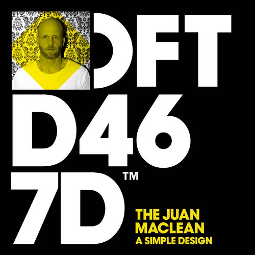 The Juan Maclean - A Simple Design [DFTD467D]