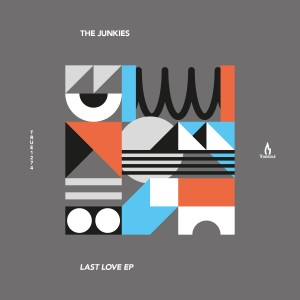The Junkies – Last Love EP [TRUE1274]