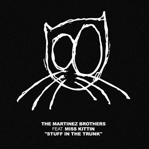 The Martinez Brothers & Miss Kittin – Stuff In The Trunk [CH006]