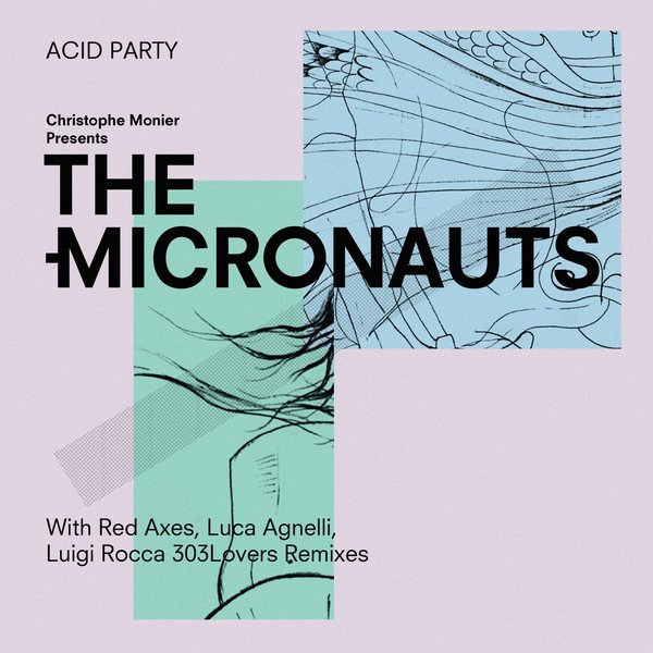 The Micronauts - Acid Party [TIC15]