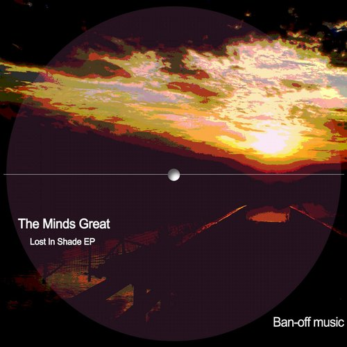 The Minds Great - Lost In Shade EP [BAN099]