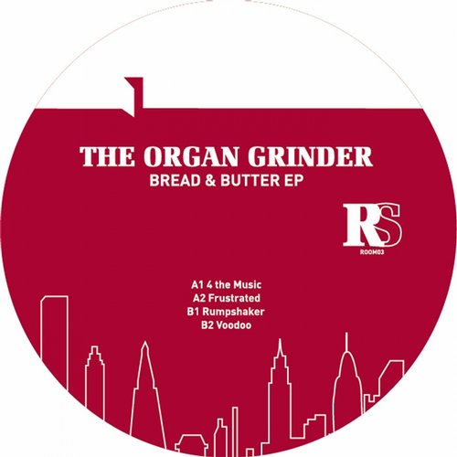 The Organ Grinder – Bread & Butter EP [ROOM03]