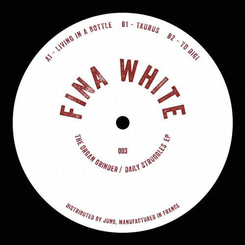 The Organ Grinder - Daily Struggles EP [FINAWHITE003]