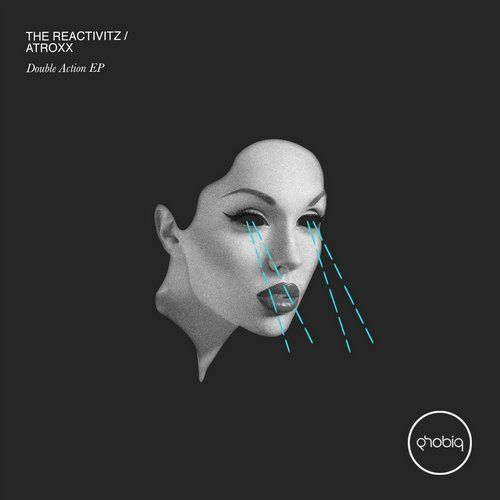 The Reactivitz, Atroxx – Double Action EP [PHOBIQ0182D]