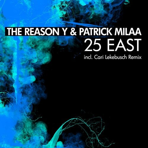 The Reason Y, Patrick Milaa - 25 East [BNS068]