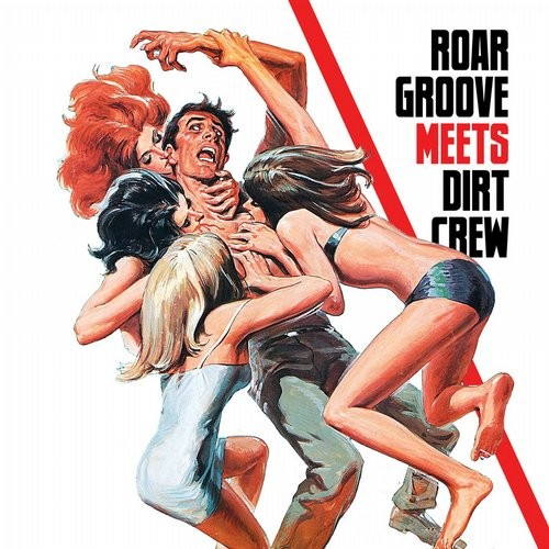 The Revenge – Roar Groove Meets Dirt Crew Recordings [DIRT096]