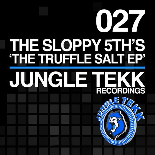 The Sloppy 5th's - The Truffle Salt [JTR027]