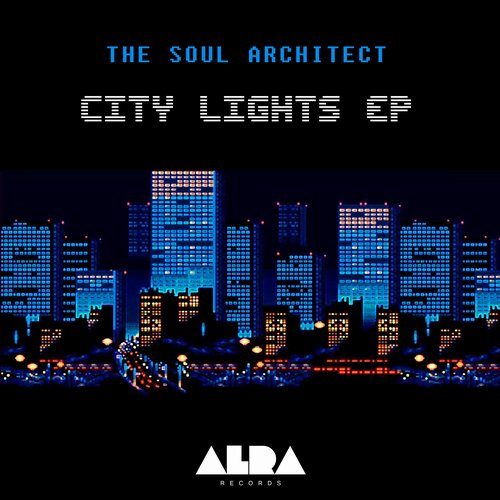 The Soul Architect - City Lights [ALRA002]