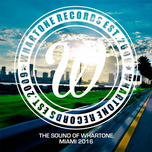 VA - The Sound Of Whartone Miami 2016 [WHADA024]