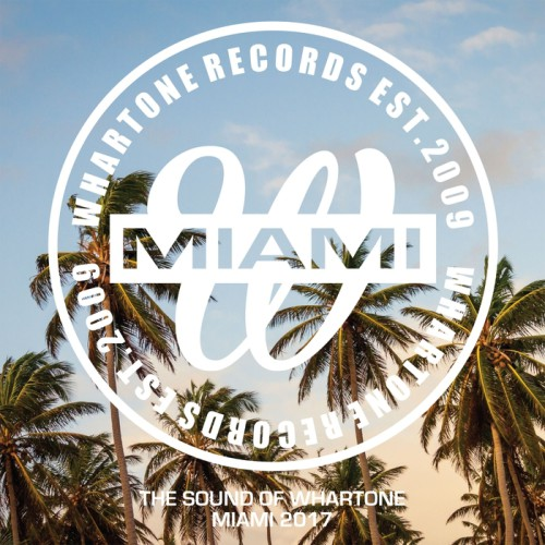 The Sound Of Whartone Miami 2017 Whartone Records WHADA029