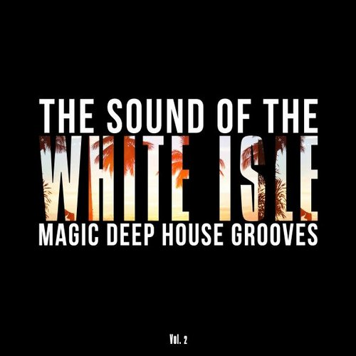 VA - The Sound of the White Isle, Vol. 2 (Magic Deep House Grooves) WIR104[]
