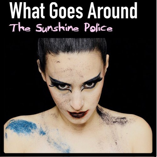 The Sunshine Police - What Goes Around [SP27]