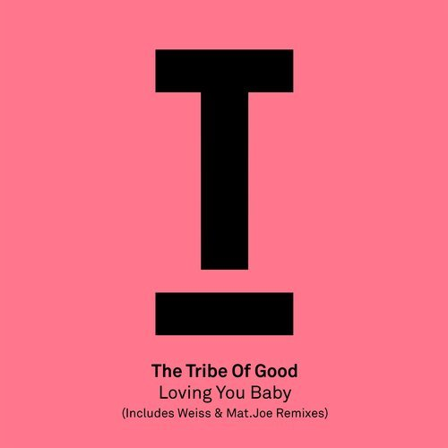 The Tribe Of Good - Loving You Baby [TOOL63301Z]